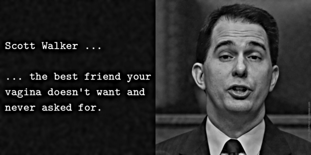 Scott Walker ... the best friend your vagina doesn't want and never asked for.